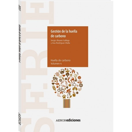 SERIE HUELLA DEL CARBONO. Volumen 4: GESTION DE LA HUELLA DEL CARBONO