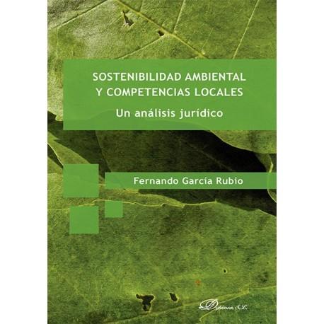 SOSTENIBLIDAD AMBIENTAL Y COMPETENCIAS LOCALES. Un análisis Jurídico