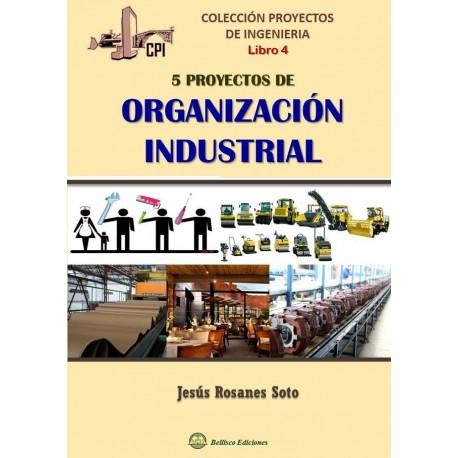 Proyectos de Ingeniería - Libro 4 - CINCO PROYECTOS DE ORGANIZACION INDUSTRIAL