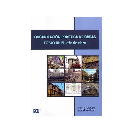 ORGANIZACION PRACTICA DE OBRAS- Toimo III - EL JEFE DE OBRA