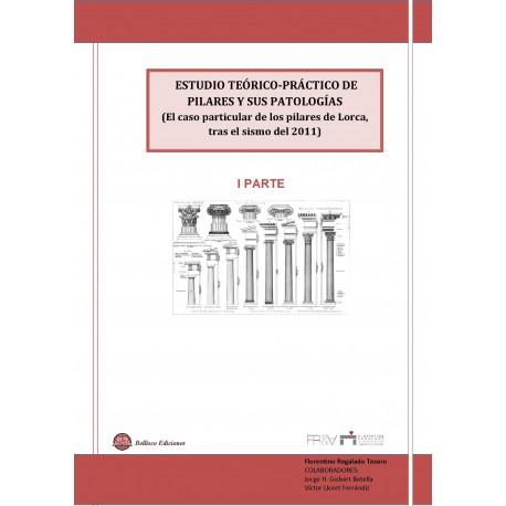 ESTUDIO TEORICO-PRACTICO DE PILARES Y SUS PATOLOGIAS- 1ª Parte (El caso particular de los Pilares de Lorca tras el Sismo de 2011