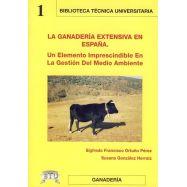 LA GANADERIA EXTENSIVA EN ESPAÑA. UN elemento imprescindible en la gestión del medio ambiente