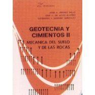 GEOTECNIA Y CIMIENTOS - Volumen 2. Mecánica del Suelo y de las Rocas