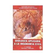 GEOLOGIA APLICADA A LA INGENIERIA CIVIL- 4ª Edición Ampliada y Revisada