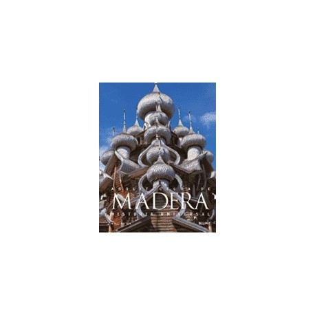 ARQUITECTURA DE MADERA. Historia Universal