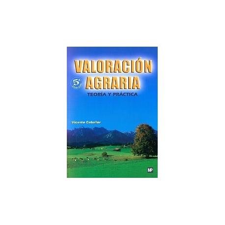 VALORACION AGRARIA. Teoría y Práctica - 5ª Edición