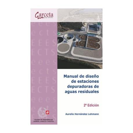 MANUAL DE DISEÑO DE ESTACIONES DEPUIRADORAS DE AGUAS RESIDUALES - 2ª Edición
