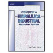 PRONTUARIO DE HIDRAULICA INDUSTRIAL. Electricidad aplicada