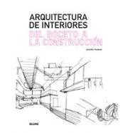 ARQUITECTURA DE INTERIORES. Del Boceto a la Construcción