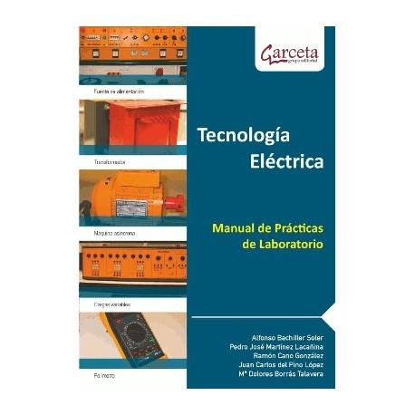 TECNOLOGIA ELECTRICA. Manual de Prácticas de Laboratorio