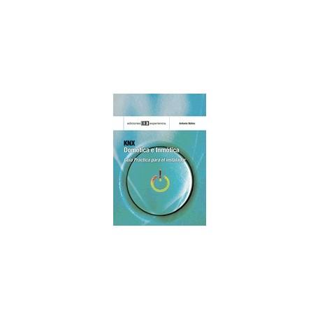 KNX -DOMOTICA E INMOTICA. Guía Práctica para el Instalador