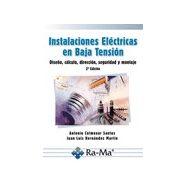 INSTALACIONES ELECTRICAS EN BAJA TENSION. Diseño, Cálcuo, Dirección, Seguridad