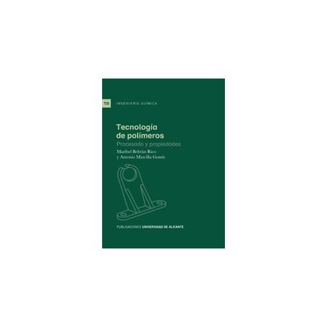 TECNOLOGIA DE POLIMEROS. Procesado y Propiedades