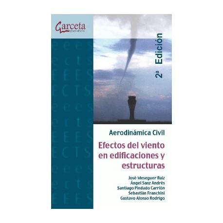 AERODINAMICA CIVIL. Efectos del Viento en Edificaciones y Estructuras - 2ª Edición