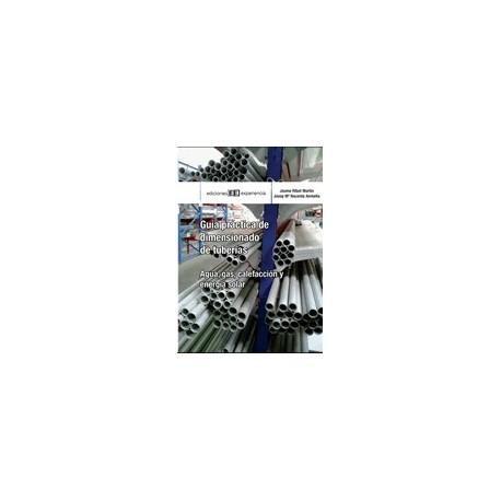 GUIA PRACTICA DE DIMENSIONADO DE TUBERIAS. Agua, Gas, Energía Solar y Calefacción