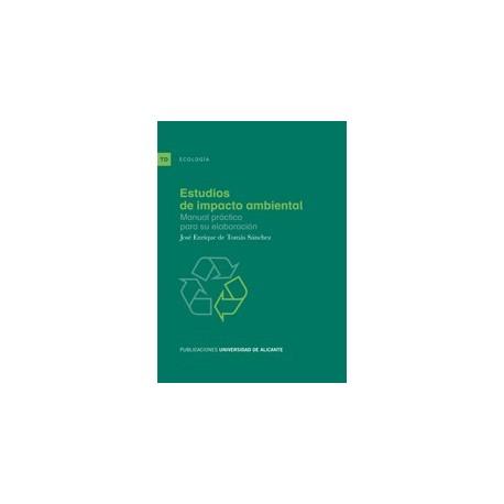 ESTUDIO DE IMPACTO AMBIENTAL. Manual Práctico para su Elaboración
