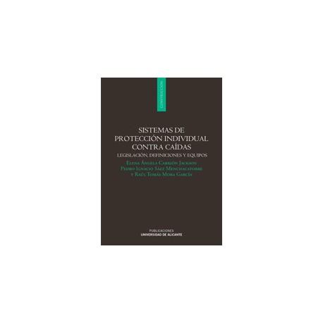 SISTEMAS DE PROTECCION INDIVIDUAL CONTRA CAIDAS. Legislación, definición y Equipos