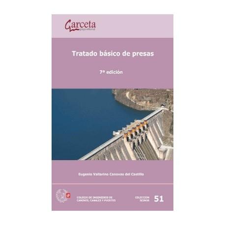 TRATADO BASICO DE PRESAS - 7ª Edición