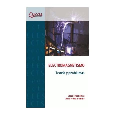 ELECTROMAGNETISMO. Teoría y Problemas