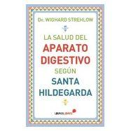 LA SALUD DEL APARATO DIGESTIVO SANTA HILDEGARDA