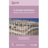 EL ESTUDIO GEOTECNICO. Campaña de Campo y Ensayos de Laboratorio