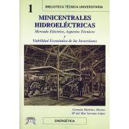 MINICENTRALES HIDROELECTRICAS. Mercado eléctrico. Aspectos técnicos y viabilidad económica de las inversiones