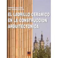 EL LADRILLO CERAMICO EN LA CONSTRUCCION ARQUITECTONICA