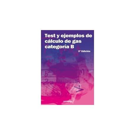 TEST Y EJEMPLOS DE CALCULOS DE GAS - Categoría B - 3ª Edición