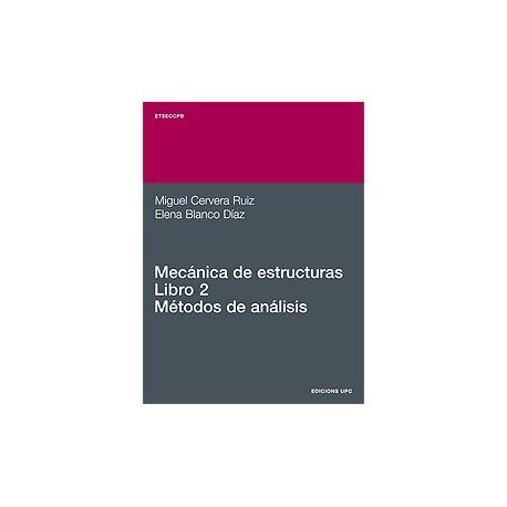 MECANICA DE ESTRUCTURAS. Libro 2 : Métodos de análisis