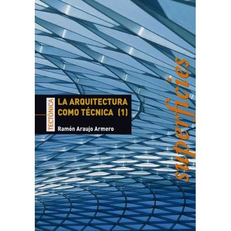 LA ARQUITECTURACOMO TECNICA (1). SUPERFICIES