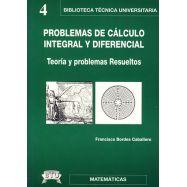 PROBLEMAS DE CALCULO INTEGRAL Y DIFERENCIAL. Teoría y Problemas Resueltos