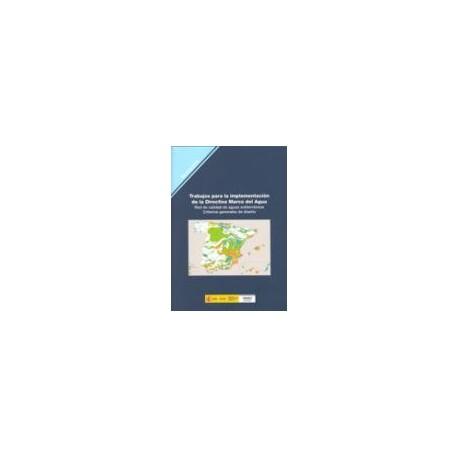 TRABAJOS PARA LA IMPLEMENTACION DE LA DIRECTIVA DEL MARCO DEL AGUA: Red de calidad de Aguas Subterraneas. Criterios generales de