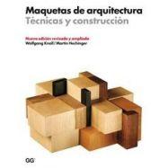 MAQUETAS DE ARQUITECTURA. TECNICA Y CONSTRUCCION