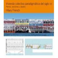 VIVIENDA COLECTIVA PARADIGMATICA DEL SIGLO XX. Plantas, Secciones, Alzados