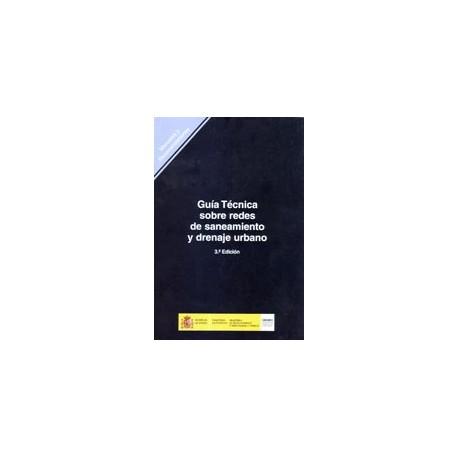 GUIA TECNICA SOBRE REDES DE SANEAMIENTO Y DRENAJE URBANO- 3ª Edición