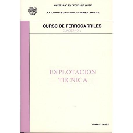 CURSO DE FERROCARRILES - Volumen 5: Explotación Técnicaa