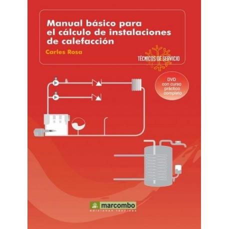 MANUAL BÁSICO PARA EL CÁLCULO DE INSTALACIONES DE CALEFACCION (DVD 8). Técnicos de Servicio 8