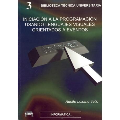 INICIACION A LA PROGRAMACION USANDO LENGUAJES VISUALES ORIENTADOS A EVENTOS