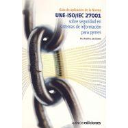 GUIA DE APLICACION DE LA NORMA UNE-ISO/IEC 27001 SOBRE SEGURIDAD EN SISTEMAS DE INFORMACION PARA PYMES