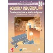 ROBOTICA INDUSTRIAL. FUNDAMENTOS Y APLICACIONES