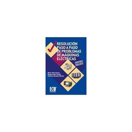 RESOLUCION PASO A PASO DE PROBLEMAS DE MAQUINAS ELECTRICAS (2ª Edición)