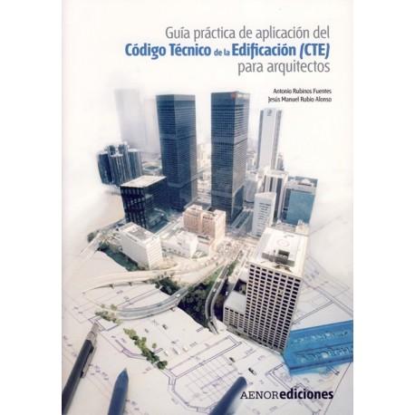 GUIA PRACTICA DE APLIACION DEL CODIGO TECNICO DE LA EDIFICACION (CTE) PARA ARQUITECTOS