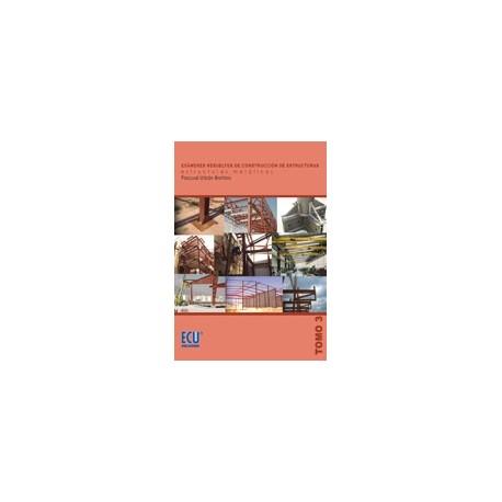 EXAMENES RESUELTOS DE CONSTRUCCION DE ESTRUCTURAS . ESTRUCTURAS METALICAS. Tomo III