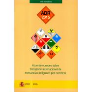 ADR 2015 - Acuerdo Europeo Sobre Transporte Internacional de Mercancías por Carreteras