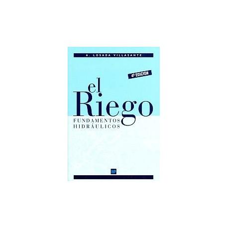 EL RIEGO. Fundamentos hidráulicos. 4ª Edición corregida