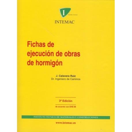 FICHAS DE EJECUCION DE OBRAS DE HORMIGON - 3ª Edición de acuerdo con la EHE 08