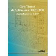 GUIA TECNICA DE APLICACIÓN DEL REBT 2002 (Actualizado a Febrero de 2009)