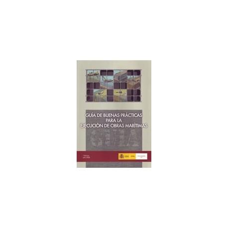 GUIA DE BUENAS PRACTICAS PARA LE EJECUCION DE OBRAS MARITIMAS - 2ª Edición