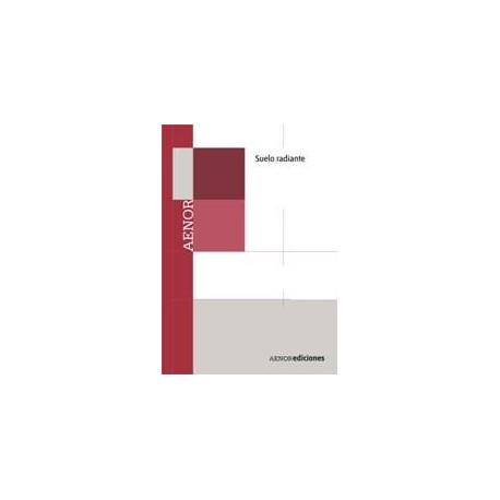 SUELO RADIANTE. Manual de Normas UNE (CD-Rom)