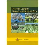 PRODUCCION ECOLOGICA: Influencia en el desarrollo Rural